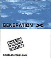 Generation X: Tales for an Accelerated Culture.: Coupland, Douglas