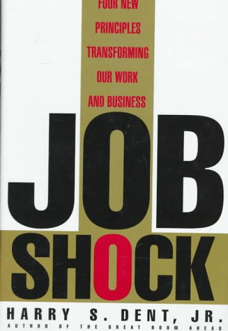 9780312118358: Job Shock: Four New Principles Transforming Our Work and Business