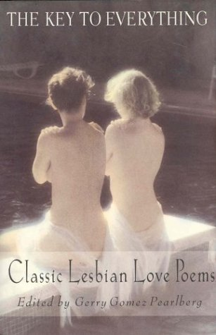 The Key To Everything: Classic Lesbian Love Poems