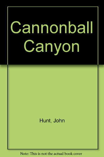 9780312118501: Cannonball Canyon