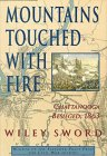 Mountains Touched With Fire: Chattanooga Besieged, 1863 (9780312118594) by Wiley Sword