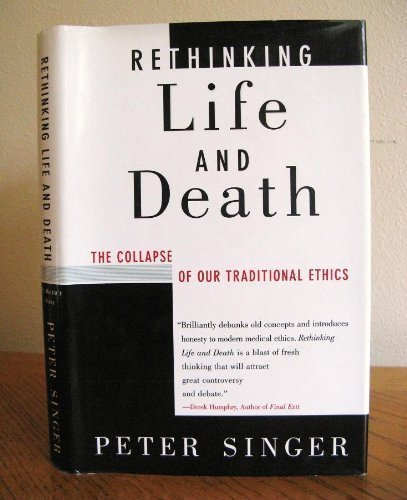 9780312118808: Rethinking Life & Death: The Collapse of Our Traditional Ethics