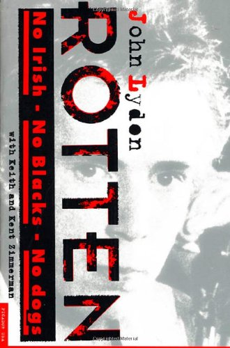 9780312118839: Rotten: No Irish, No Blacks, No Dogs : The Authorized Autobiography Johnny Rotten of the Sex Pistols