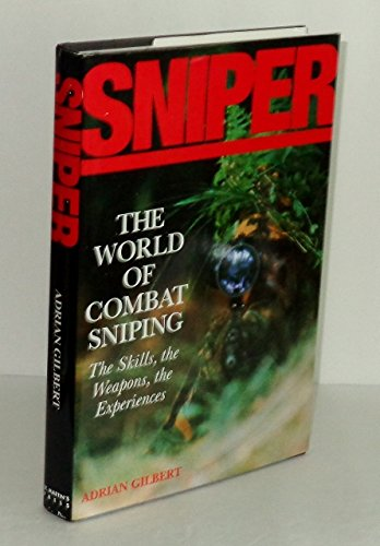 9780312118945: Sniper: The Skills, the Weapons, and the Experiences