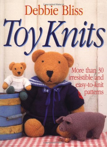 9780312119010 Toy Knits More Than 30 Irresistible And Easy To Knit