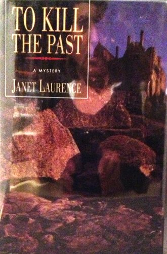 To Kill the Past: Laurence, Janet