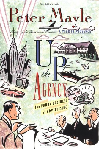 9780312119119: Up the Agency: The Funny Business Of Advertising