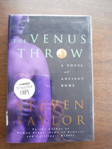 The Venus Throw: A Novel Of Ancient Rome: Saylor, Steven