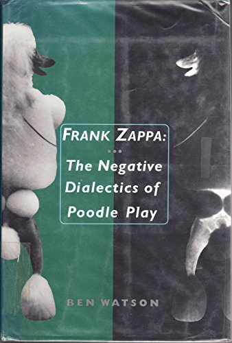 9780312119188: Frank Zappa: The Negative Dialectics of Poodle Play