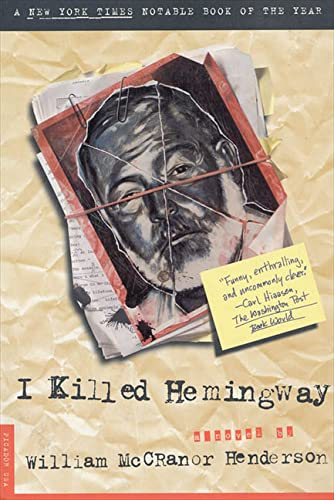 I Killed Hemingway: William McCranor Henderson