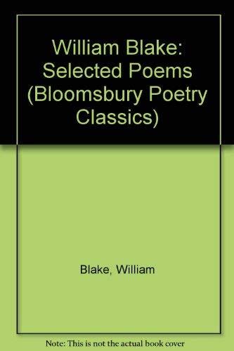 9780312119379: William Blake: Selected Poems (Bloomsbury Classic Poetry Series)