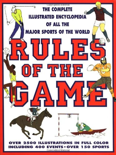 9780312119409: Rules of the Game: The Complete Illustrated Encyclopedia of All the Sports of the World