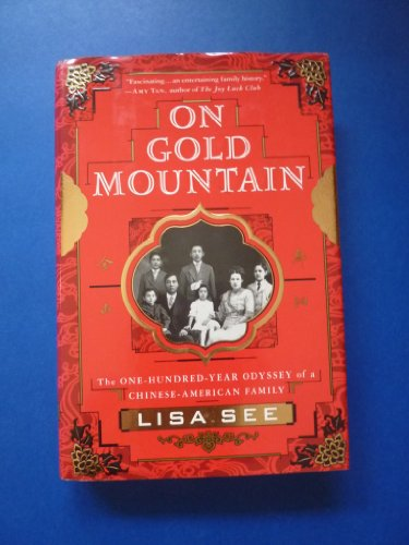 On Gold Mountain: The 100-Year Odyssey of a Chinese-American Family: See, Lisa