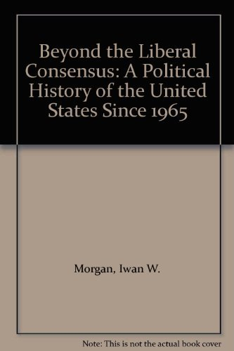 9780312120153: Beyond the Liberal Consensus: A Political History of the United States Since 1965