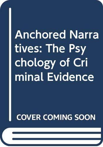 9780312120306: Anchored Narratives: The Psychology of Criminal Evidence