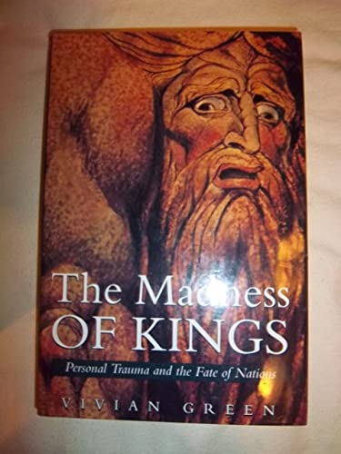 The Madness of Kings: Personal Trauma and the Fate of Nations
