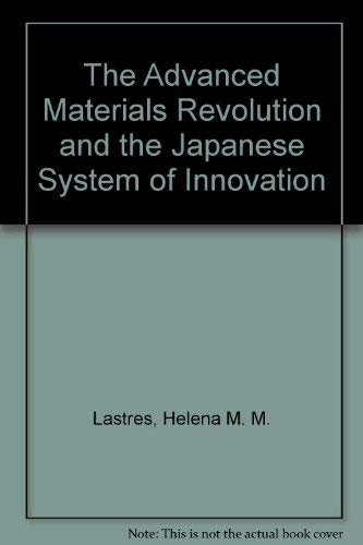 9780312120559: The Advanced Materials Revolution and the Japanese System of Innovation