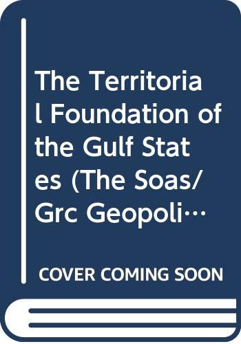 The Territorial Foundation of the Gulf States: schofield,richard