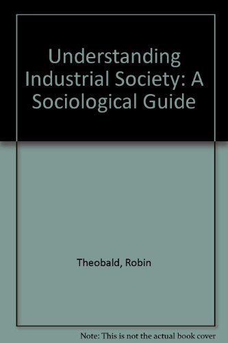9780312120672: Understanding Industrial Society: A Sociological Guide
