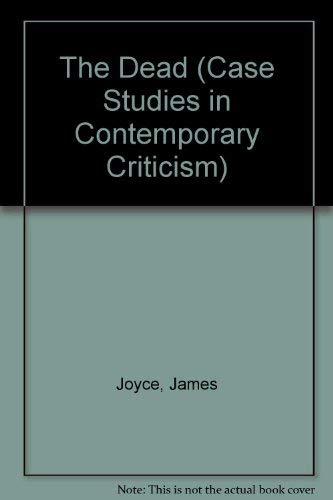 9780312120825: The Dead (Case Studies in Contemporary Criticism)