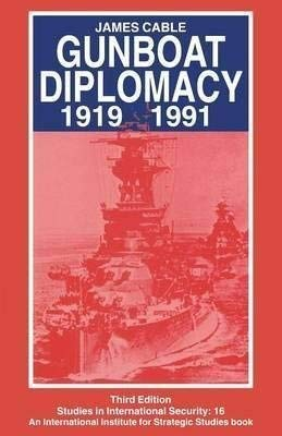 9780312121419: Gunboat Diplomacy 1919-1991: Political Applications of Limited Naval Force