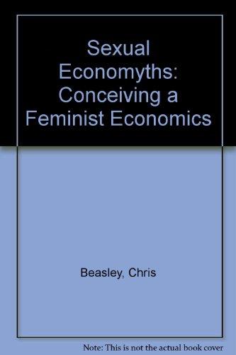 9780312122348: Sexual Economyths: Conceiving a Feminist Economics