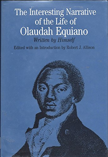 The Interesting Narrative of the Life of Olaudah Equiano: Written by Himself (Bedford Series in ...