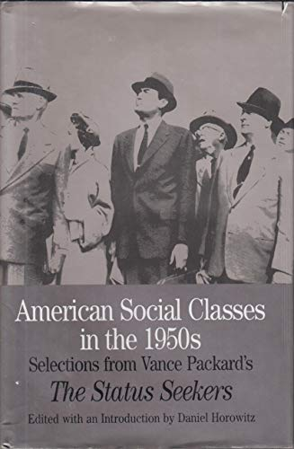 9780312122478: American Social Classes in the 1950s: Selections from Vance Packard's the Status Seekers (Bedford Series in History and Culture)