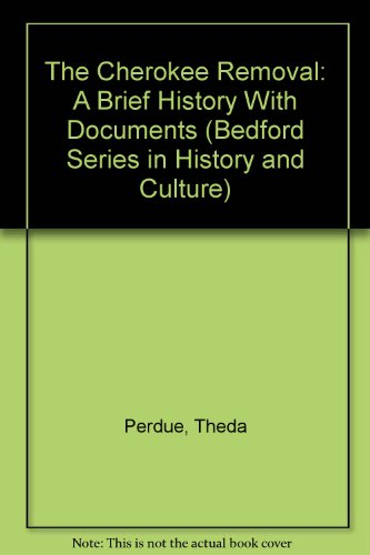 9780312122546: The Cherokee Removal: A Brief History With Documents (Bedford Series in History and Culture)