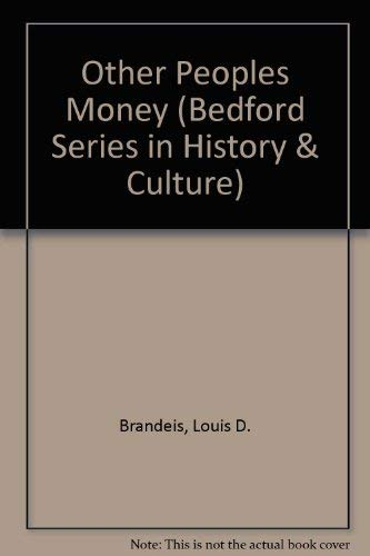 9780312122577: Other People's Money and How the Bankers Use It (Bedford Series in History and Culture)