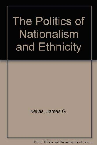 9780312122997: The Politics of Nationalism and Ethnicity: 1
