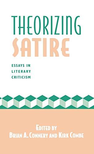9780312123024: Theorizing Satire: Essays in Literary Criticism