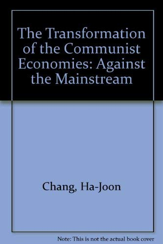 9780312123239: The Transformation of the Communist Economies: Against the Mainstream