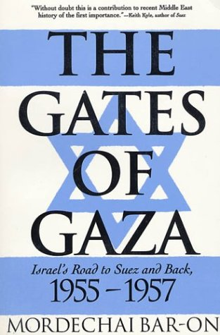 9780312123406: The Gates of Gaza: Israel's Road to Suez and Back, 1955-1957