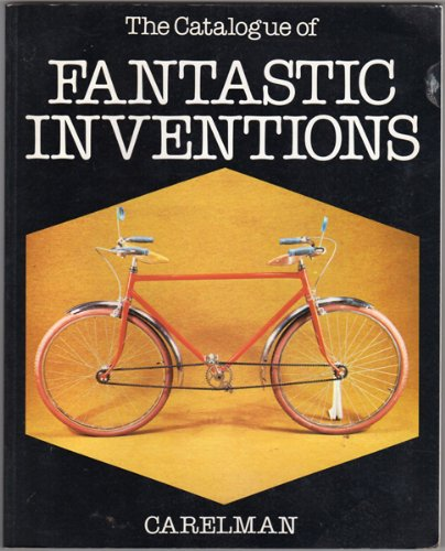 The Catalogue of Fantastic Inventions (0312123639) by Jacques Carelman