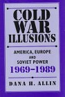 9780312123741: Cold War Illusions: America, Europe and Soviet Power, 1969-1989