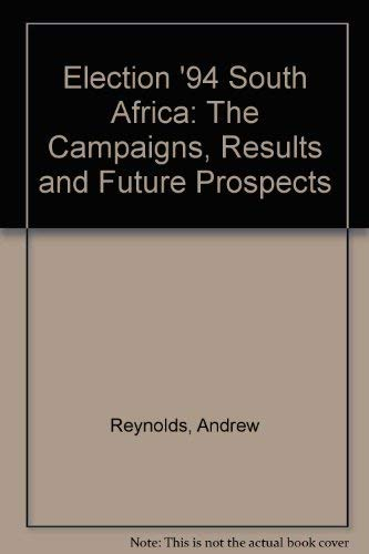 9780312123758: Election '94 South Africa: The Campaigns, Results and Future Prospects