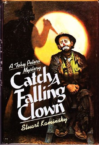 9780312123772: Catch a falling clown: A Toby Peters mystery