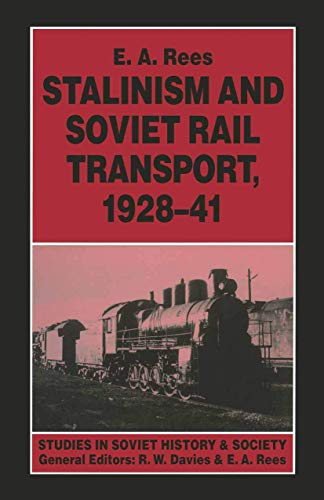 9780312123819: Stalinism and Soviet Rail Transport (Studies in Russian and East European History and Society)