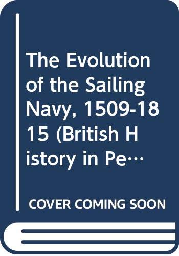 9780312124076: The Evolution of the Sailing Navy, 1509-1815 (British History in Perspective)