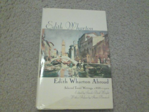 Edith Wharton Abroad: Selected Travel Writings, 1888-1920 (0312124171) by Edith Wharton