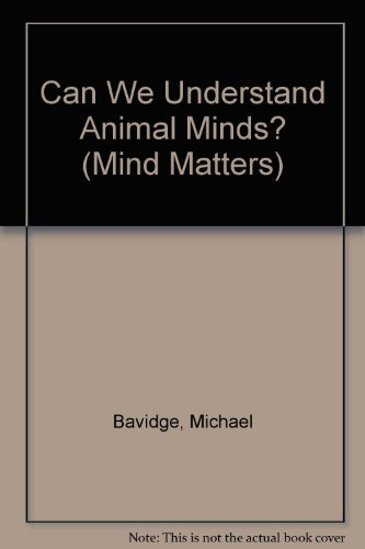 9780312124243: Can We Understand Animal Minds? (Mind Matters)
