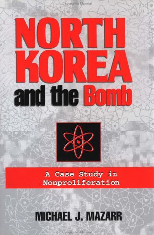 9780312124434: North Korea and the Bomb: A Case Study in Nonproliferation