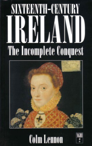 9780312124625: Sixteenth-Century Ireland: The Incomplete Conquest