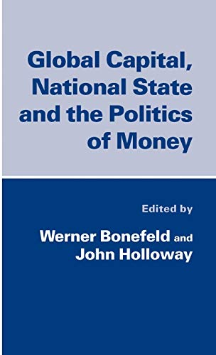 9780312124663: Global Capital, National State and the Politics of Money