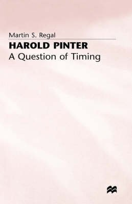 9780312124762: Harold Pinter: A Question of Timing