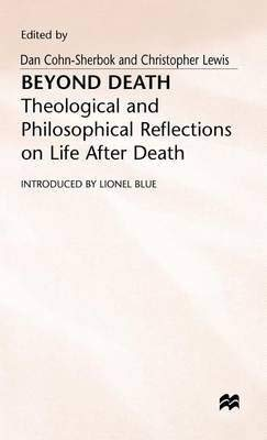 Beyond Death: Theological and Philosphical Reflections on Life After Death