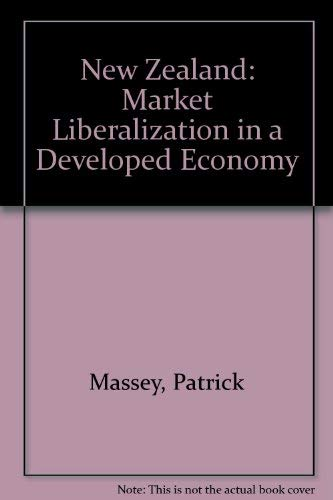 9780312124861: New Zealand: Market Liberalization in a Developed Economy