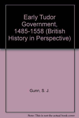 9780312124939: Early Tudor Government, 1485-1558