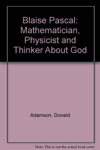 9780312125028: Blaise Pascal: Mathematician, Physicist and Thinker About God